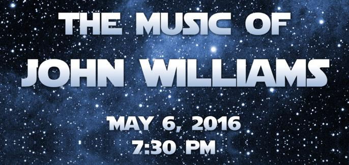 The Music of John Williams - May 6 2016, 7:30pm
