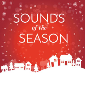 Sounds of the Season Family Holiday Concert